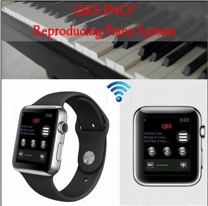 Use your SMARTWATCH to operate QRS PNO3 -- Works with Apple, Android, and ANY Web-Enabled Browser
