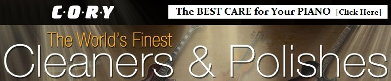 The BEST - and SAFEST - CARE PRODUCTS for YOUR PIANO -- CLICK HERE