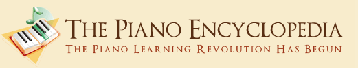 THE PIANO ENCYCLOPEDIA - Learn to Play the Piano -- Click Here!